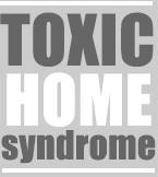 Toxic Home Syndrome